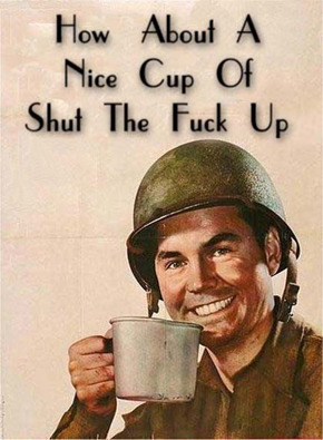 how about a nice cup of shut the fuck up How About a Nice Cup of Shut the Fuck Up