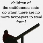 What Will the Children of the Entitlement State Do when There Are No More Taxpayers to Steal From?