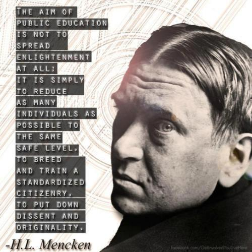 Quote By Hl Mencken: The Aim Of Public Education
