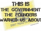 This is the Government; the Founders Warned Us About