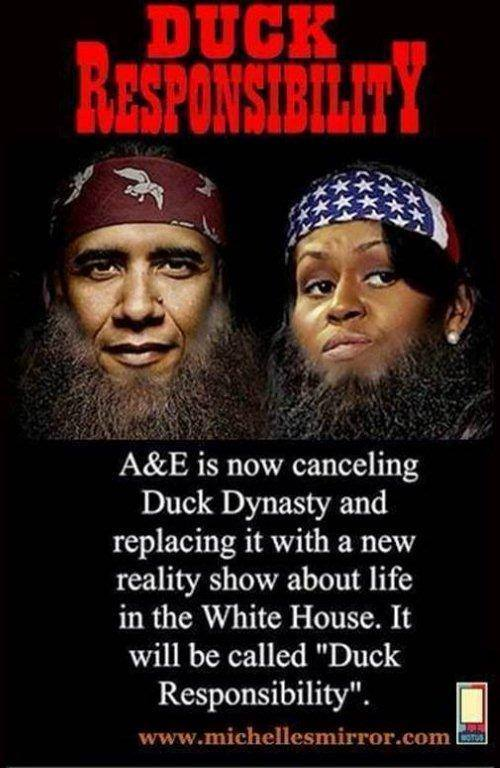 duck responsibility A&E is now canceling Duck Dynasty and replacing it with a new reality show about life in the White House