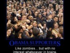 obama-supporters-like-zombies-but-with-no-interest-whatsoever-in-brains