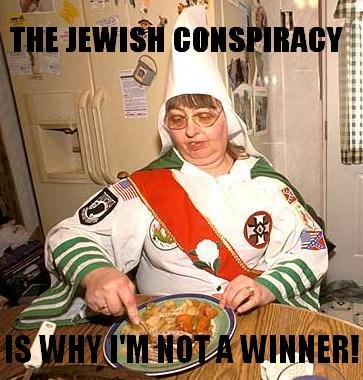 [Image: the-jewish-conspiracy-is-why-im-not-a-winner.jpg]