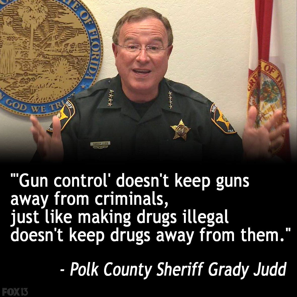 Sheriff Grady Judd Famous Quotes: Gun Control Doesn't Keep Guns Away From Criminals, Just