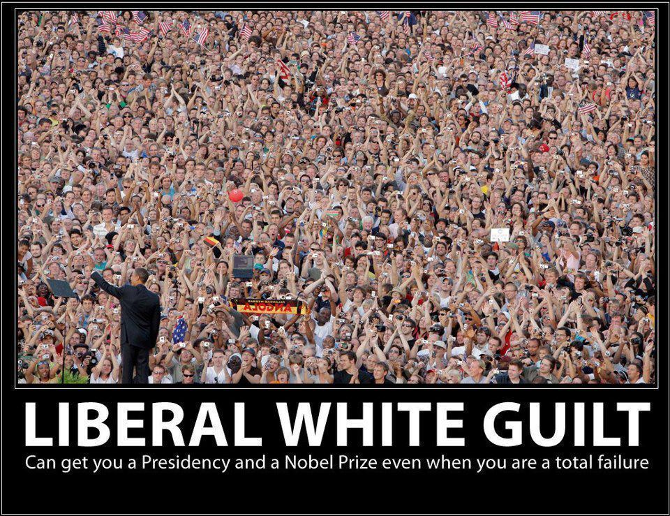 liberal-white-guilt-can-get-you-a-presidency-and-a-nobel-prize-even-when-you-are-a-total-failure