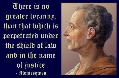 there-is-no-greater-tyranny-than-that-which-is-perpetrated-under-the-shield-of-law-and-in-the-name-of-justice