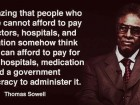 People Who Think We Cannot Afford to Pay for Doctors, Hospitals and Medication Somehow Think That We Can Afford to Pay