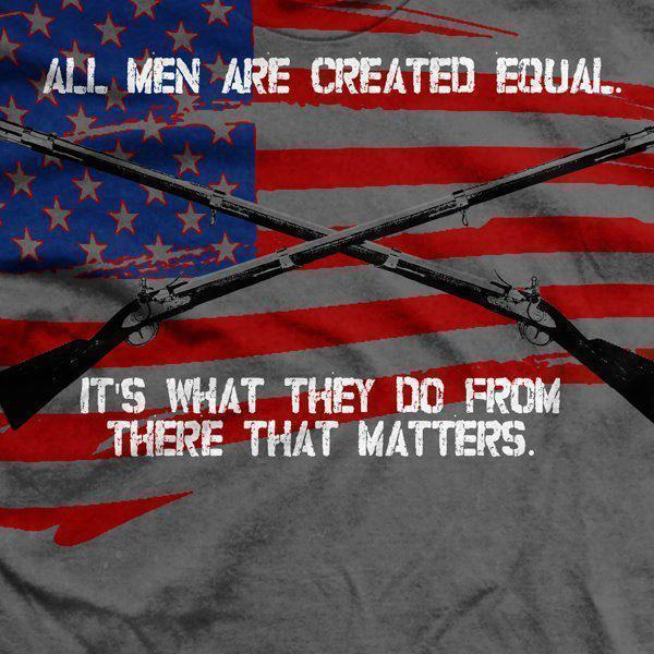 All Men Are Created Equal.