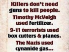 Killers Don't Need Guns to Kill People.