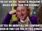 """No One """"Needs"""" a Magazine That Holds More Than Ten Rounds."""