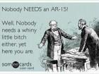 Nobody Needs an AR-15!