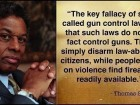 The Key Fallacy of So-called Gun Control Laws is That Such Laws Do Not in Fact Control Guns.