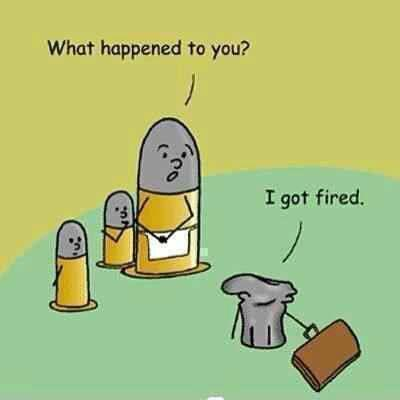 What Happened to You? I Got Fired.