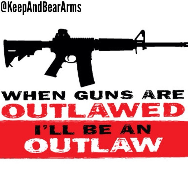 when-guns-are-outlawed-i-will-be-an-outlaw