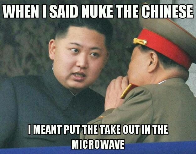 When I Said Nuke the Chinese...