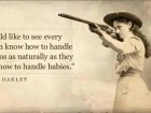 I Would Like to See Every Woman Know How to Handle Firearms as Naturally as They Know How to Handle Babies