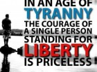 In an Age of Tyranny the Courage of a Single Person Standing for Liberty is Priceless