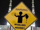 Warning: Muslims Nearby