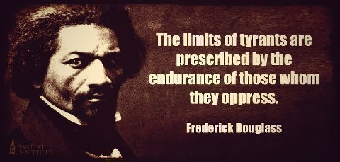 The Limits of Tyrants Are Prescribed by the Endurance of Those Whom They Oppress.