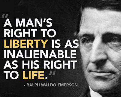 a-mans-right-to-liberty-is-as-inalienable-as-his-right-to-life