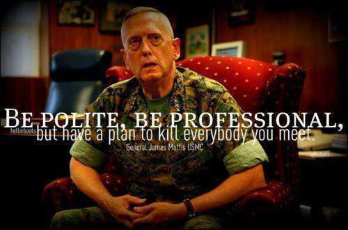 be-polite-be-professional-but-have-a-plan-to-kill-everybody-you-meet