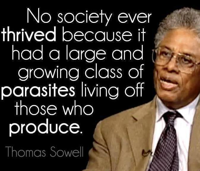 no-society-ever-thrived-because-it-had-a-large-and-growing-class-of-parasites-living-off-those-who-produce