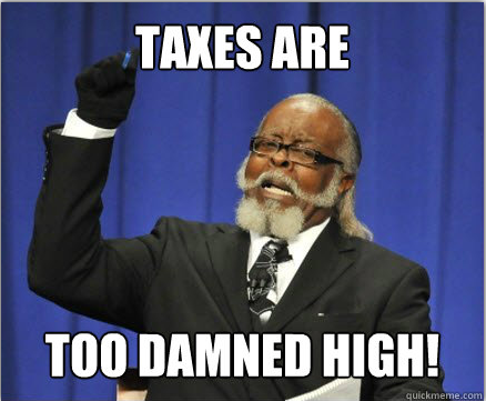 taxes-are-too-damned-high
