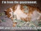 I_am_from_the_government_all_your_money_belongs_to_me