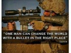 One Man Can Change the World with a Bullet in the Right Place