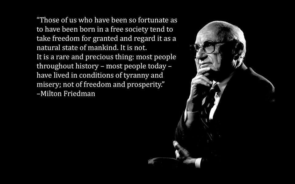 Those of Us Who Have Been so Fortunate as to Have Been Born in a Free Society Tend to Take Freedom for Granted and Regard It as a Natural State of Mankind.