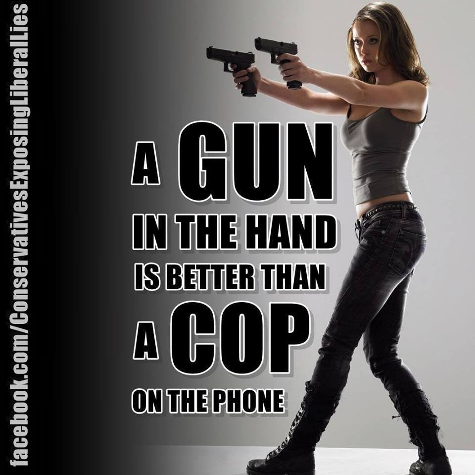 a-gun-in-the-hand-is-better-than-a-cop-on-the-phone
