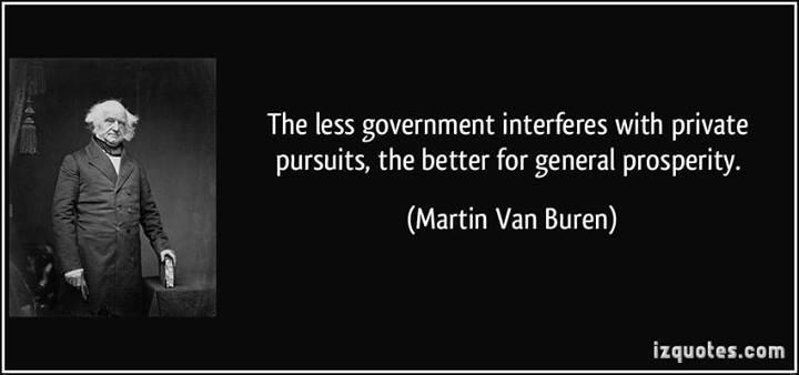 the-less-government-interferes-with-private-pursuits-the-better-for-general-prosperity