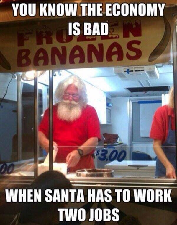 you-know-the-economy-is-bad-when-santa-has-to-work-two-jobs