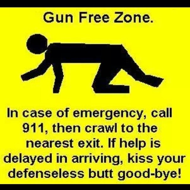 gun-free-zone-in-case-of-emergency-call-911-then-crawl-to-the-nearest-exit