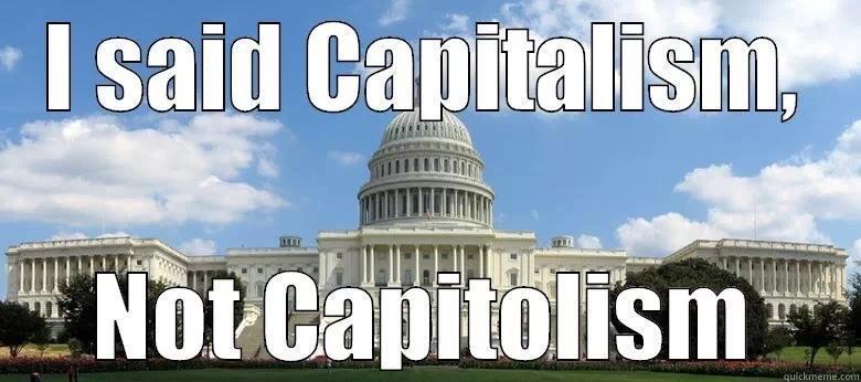 i-said-capitalism-not-capitolism