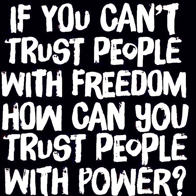 if-you-cant-trust-people-with-freedom