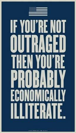 if-youre-not-outraged-then-youre-probably-economically-illiterate