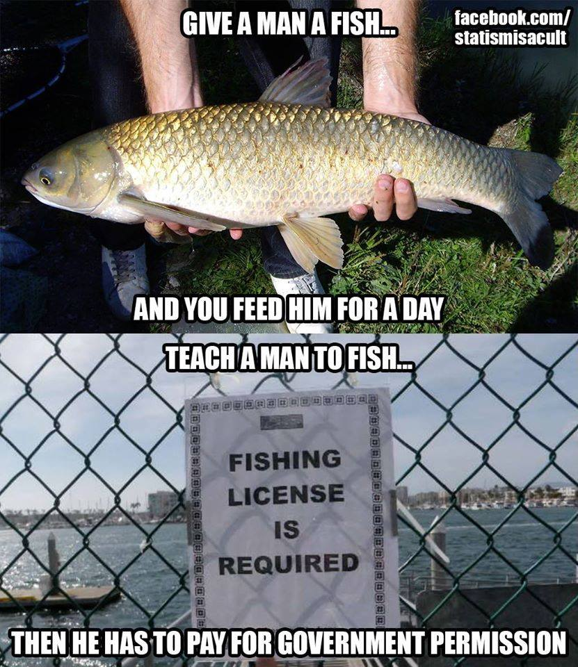 give-a-man-a-fish-and-you-feed-him-for-a-day-teach-a-man-to-fish-and-then-he-has-to-pay-for-government-permission