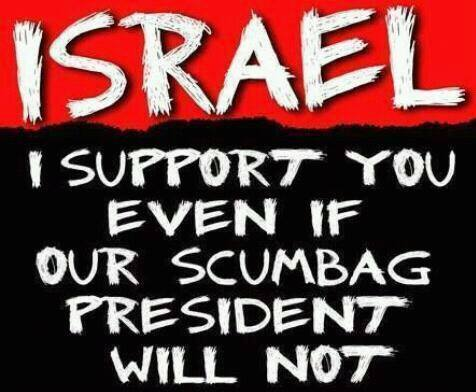 israel-i-support-you-even-if-our-scumbag-president-will-not