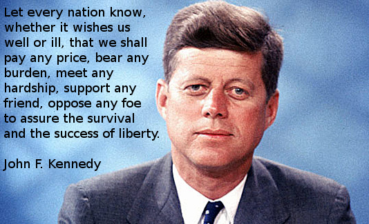 we-shall-pay-any-price-bear-any-burden-meet-any-hardship-support-any-friend-oppose-any-foe-to-assure-the-survival-and-success-of-liberty