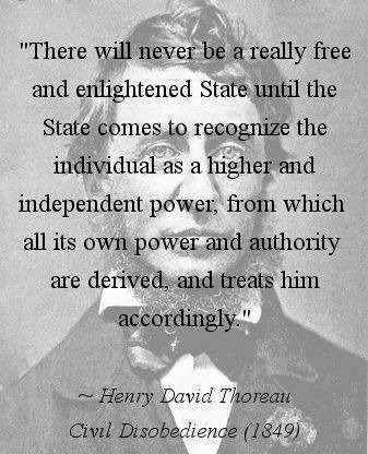 there-will-never-be-a-really-free-and-enlightened-state-until-the-state-comes-to-recognize-the-individual-as-a-higher-and-independent-power
