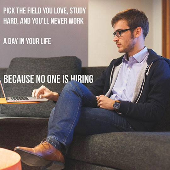 pick-the-field-you-love-study-hard-and-youll-never-work-a-day-in-your-life