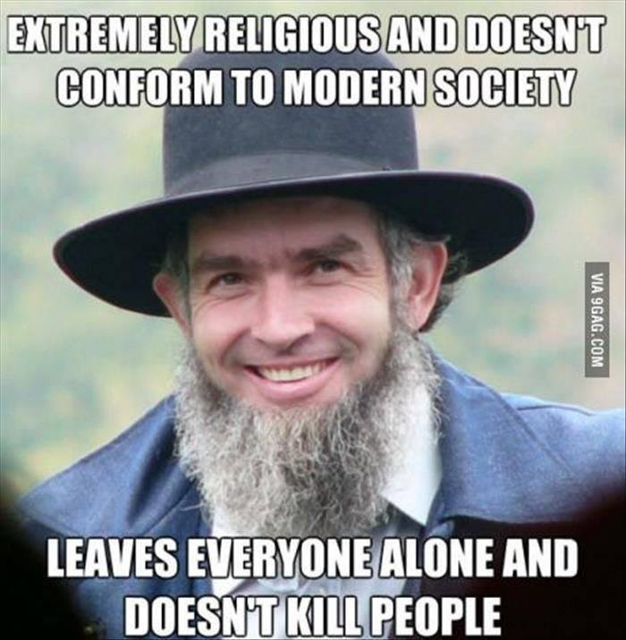 extremely-religious-and-doesnt-conform-to-modern-society-leaves-everyone-alone-and-doesnt-kill-people
