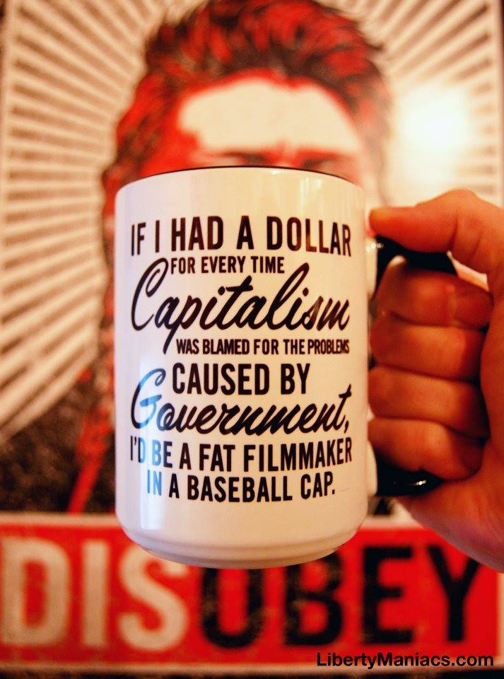 if-i-had-a-dollar-for-every-time-capitalism-was-blamed-for-the-problems-caused-by-government