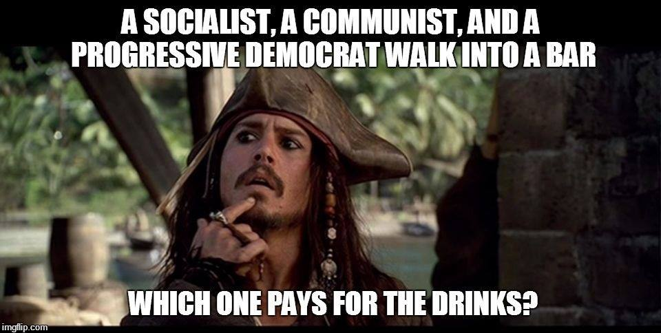 a-socialist-a-communist-and-a-progressive-democrat-walk-into-a-bar