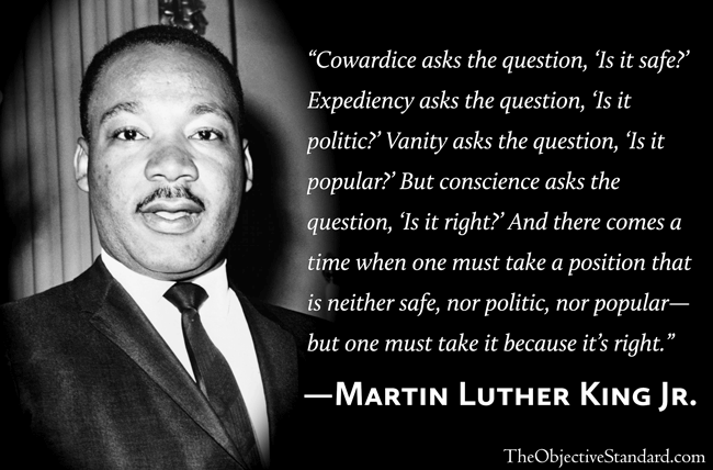 there-comes-a-time-when-one-must-take-a-position-that-is-neither-safe-nor-politic-nor-popular